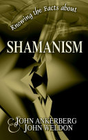 Knowing the Facts about Shamanism