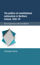 The Politics of Constitutional Nationalism in Northern Ireland, 1932-1970