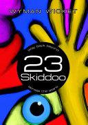 23 Skiddoo: Way back beyond across the stars
