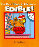The Best Things in Life Are   EDIBLE