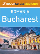 The Rough Guide Snapshot Romania: Bucharest