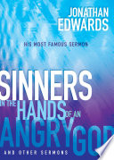 Sinners in the Hands of an Angry God and Other Sermons Book PDF