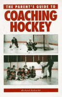 The Parent s Guide to Coaching Hockey