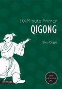 10 Minute Primer Qigong