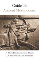 Guide To Ancient Mesopotamia Book