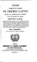 Cours complet et gradué de thèmes latins adapté a la grammaire de M. Burnouf avec les corrigés en regard