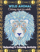 Wild Animal Coloring Book for Adults  Relaxing   Calming Activity Book PDF