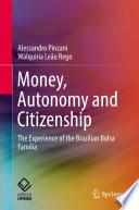 Money  Autonomy and Citizenship