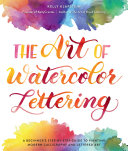 The Art of Watercolor Lettering