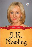 My Life : J.K. Rowling