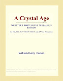 A Crystal Age (Webster's Portuguese Thesaurus Edition)