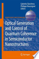 Optical Generation And Control Of Quantum Coherence In Semiconductor Nanostructures Book PDF