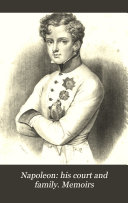 Napoleon  his court and family  Memoirs