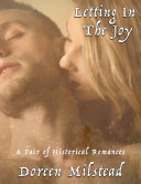Letting In the Joy: A Pair of Historical Romances