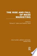 The Rise and Fall of Mass Marketing (RLE Marketing)