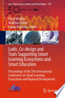 Ludic  Co design and Tools Supporting Smart Learning Ecosystems and Smart Education