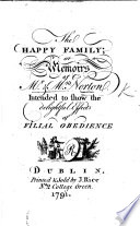 The Happy Family  or  Memoirs of Mr  and Mrs  Norton  intended to shew the delightful effects of filial obedience