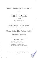 West Norfolk Election. The Poll for the Election of two Knights of the Shire for the Western Division of the County of Norfolk, taken July 22, 1865