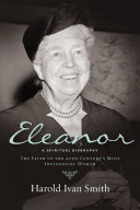Eleanor: A Spiritual Biography: The Faith of the 20th Century's Most ...