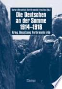 Die Deutschen an der Somme 1914-1918  : Krieg, Besatzung, verbrannte Erde