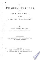 The Pilgrim Fathers Of New England And Their Puritan Successors John Brown Google Books