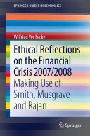 Ethical Reflections on the Financial Crisis 2007/2008