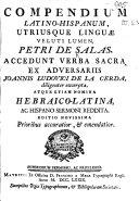 Compendium latino-hispanum ... Accedunt verba sacra ex Adversariis Joannis Ludovici de la Cerda diligenter excerpta, etc