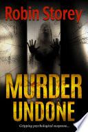 Murder Undone   Gripping Psychological Suspense Book