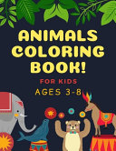 Animals Coloring Book! for Kids Ages 3-8