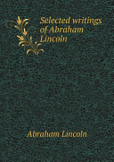 Selected writings of Abraham Lincoln