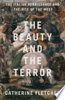 Book cover for The beauty and the terror : the Italian renaissance and the rise of the west