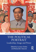 Book cover for The political portrait : leadership, image and power