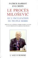 Le procès Milosevic ou l'inculpation du peuple serbe