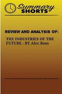 Review and Analysis of the Industries of the Future by Alec Ross