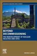 Beyond Decommissioning