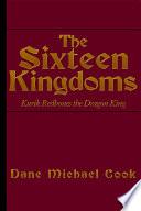 The Sixteen Kingdoms  Kurik Redbones the Dragon King