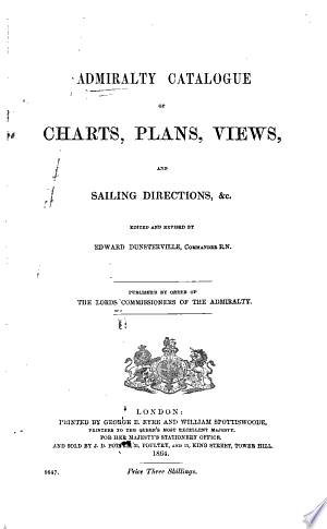 Read Online Admiralty Catalogue of Charts, Plans, Views, and Sailing Directions Full Book