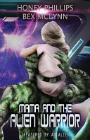 Mama and the Alien Warrior Book PDF