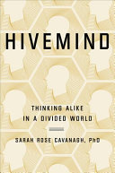 link to Hivemind : the new science of tribalism in our divided world in the TCC library catalog
