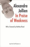 In Praise of Weakness