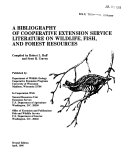 A Bibliography of Cooperative Extension Service Literature on Wildlife  Fish  and Forest Resources Book