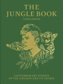 Jungle Book: Contemporary Stories of the Amazon and Its Frin
