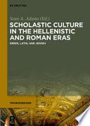Scholastic Culture in the Hellenistic and Roman Eras