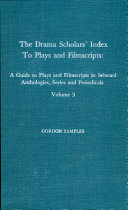The Drama Scholars' Index to Plays and Filmscripts