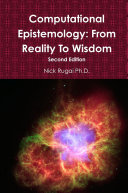 Computational Epistemology  From Reality To Wisdom
