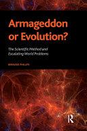 Armageddon or Evolution