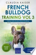 French Bulldog Training Vol 3 – Taking care of your French Bulldog