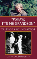 ''Pshaw, It's Me Grandson''
