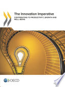The Innovation Imperative Contributing to Productivity  Growth and Well Being