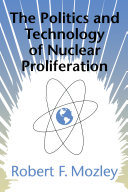 The Politics and Technology of Nuclear Proliferation